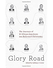 Glory Road: The Journeys of 10 African-Americans into Reformed Christianity