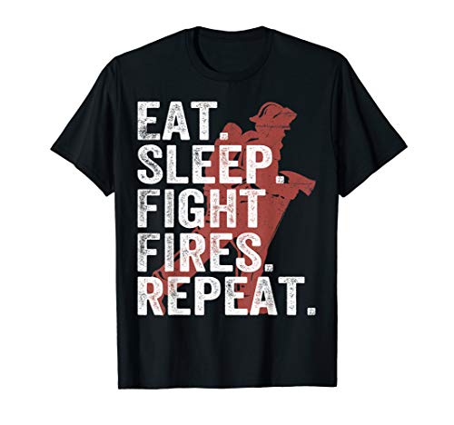 Mens Eat Sleep Fight Fires Repeat T-Shirt Dad Fire Fighters Gifts
