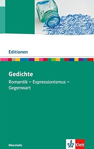 Lyrik: Romantik / Expressionismus / Gegenwart. Textausgabe mit Materialien (Editionen für den Literaturunterricht)