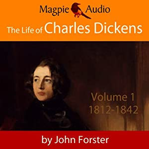 The Life of Charles Dickens: Volume One, 1812-42 Audiobook