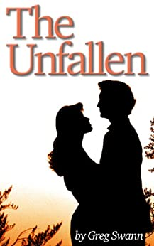 The Unfallen: A love story by [Swann, Greg]