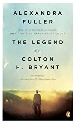 The Legend of Colton H. Bryant by Fuller Alexandra (2009-04-28) Paperback
