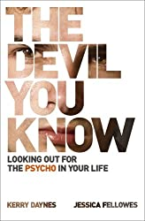 The Devil You Know: Looking out for the psycho in your life (English Edition)