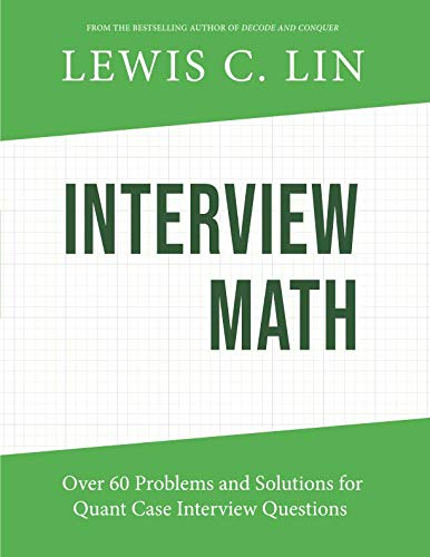 Lewis Case - Interview Math: Over 60 Problems and Solutions for Quant Case Interview Questions
