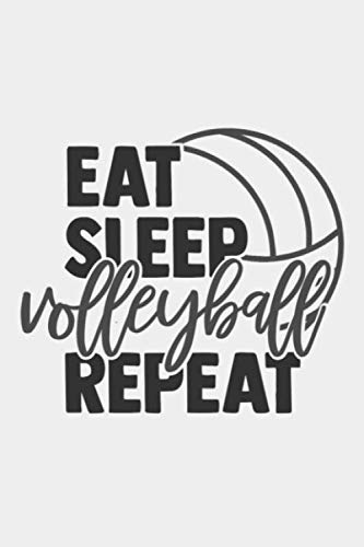 Eat Sleep volleyball Repeat: 6x9 Blank Lined volleyball Composition Notebook, Diary or Journal for Coaches, Players, Scouts and ()
