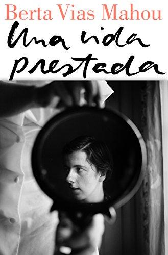 Una vida prestada (Spanish Edition) by [Vias Mahou, Berta]