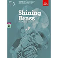 Shining Brass, Book 1, Piano Accompaniment B flat.: 18 Pieces for Brass, Grades 1-3 (Shining Brass (ABRSM))