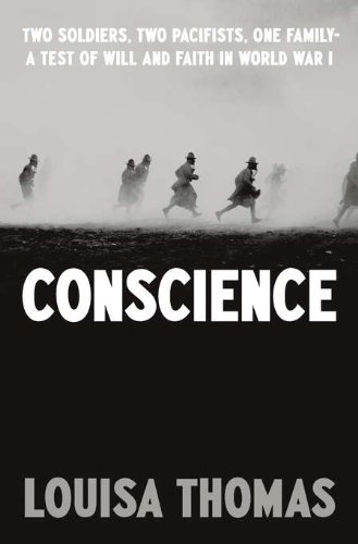 Image of Conscience: Two Soldiers, Two Pacifists, One Family--a Test of Will and Faith in World War I