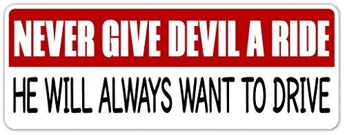 [Never Give Devil a Ride Religious Message Vinyl Decal Bumper Sticker - Perfect For Car, Wall, Window, Laptop, Motorcycle, Bike, Helmet And Any Smooth Surface 3