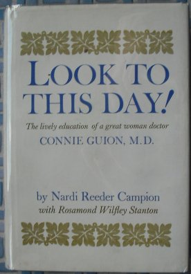 look-to-this-day-the-lively-education-of-a-great-woman-doctor-connie-guion-md