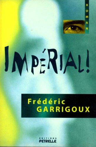 Impérial ! (Les Aventures de lImpérial Curtis Hansen t. 1) (French Edition)