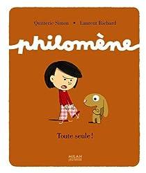 Philomène: Toute seule