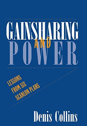 Gainsharing and Power: Lessons from Six Scanlon Plans (ILR Press Books)