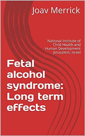 Fetal alcohol syndrome: Long term effects - Kindle edition