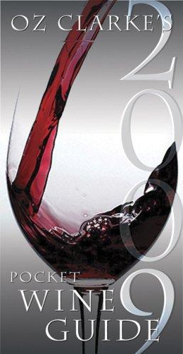 Oz Clarke's Pocket Wine Guide 2009 (Oz Clarke's Pocket Wine Book) by Oz Clarke