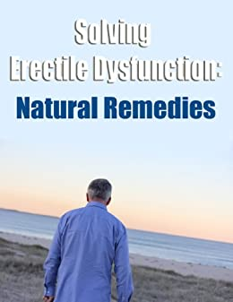 Natural Remedies To Combat Erectile Dysfunction
