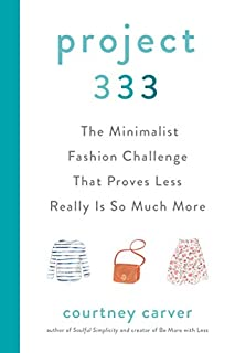 Book Cover: Project 333: The Minimalist Fashion Challenge That Proves Less Really is So Much More