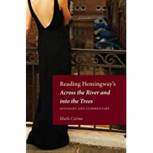 Reading Hemingway's Across The River and Into the Trees: Glossary and Commentary