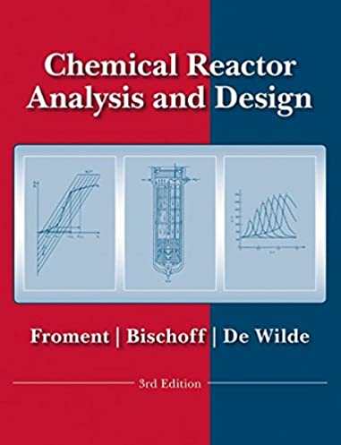 amazon com chemical reactor analysis and design 9780470565414 rh amazon com Chemical Reactor Design Types of Chemical Reactors