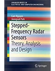 Stepped-Frequency Radar Sensors: Theory, Analysis and Design