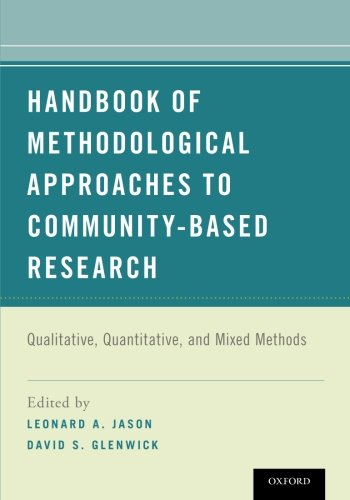 Handbook of Methodological Approaches to Community-Based Research: Qualitative, Quantitative, and Mixed Methods