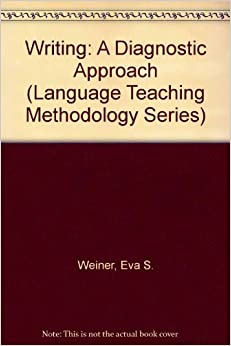 Writing: A Diagnostic Approach (Language Teaching Methodology Series)