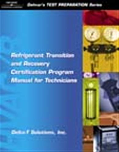 Refrigerant Transition & Recovery Certification Program Manual for Technicians (Delmar's Test Preparation Series) (Best Air Conditioning Brands Central Air)