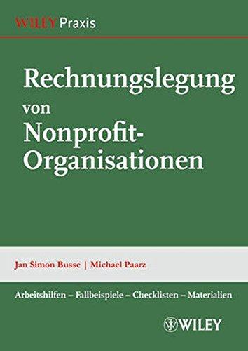 Rechnungslegung von Nonprofit-Organisationen: Arbeitshilfen - Fallbeispiele - Checklisten - Materialien
