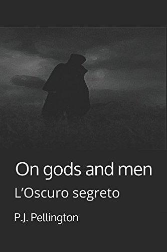 On gods and men: L'Oscuro segreto (Italian Edition) ebook