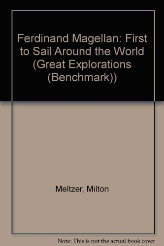 Ferdinand Magellan: First to Sail Around the World (Great Explorations (Benchmark))