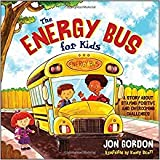 img - for [By Jon Gordon ] The Energy Bus for Kids: A Story about Staying Positive and Overcoming Challenges (Hardcover) 2018 by Jon Gordon (Author) (Hardcover) book / textbook / text book
