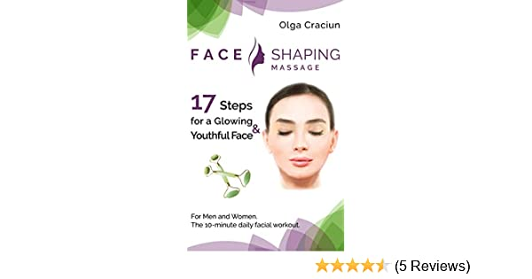 Face Shaping Massage: The 10-minute daily facial workout