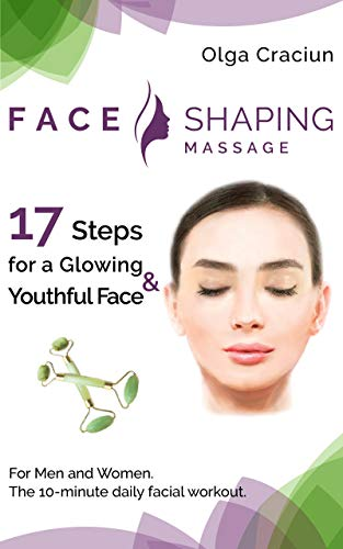(Face Shaping Massage: The 10-minute daily facial workout)