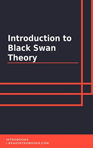 Introduction to Black Swan Theory by [IntroBooks]