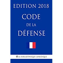 Code de la défense: Edition 2018 (French Edition)