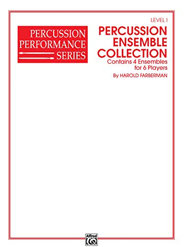 Percussion Ensemble Collection: 4 Ensembles for 6 Players (Level I) (Percussion Performance Series)