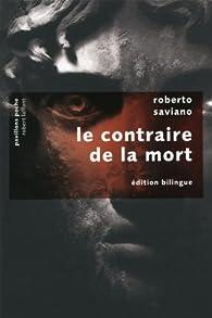 Le contraire de la mort suivi de La bague : Edition bilingue français-italien par Roberto Saviano