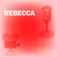 Rebecca: Classic Movies on the Radio Radio/TV Program by Screen Guild Players Narrated by Loretta Young