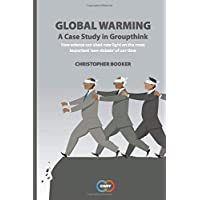Global Warming: A Case Study in Groupthink