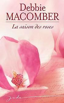 La saison des roses par Macomber