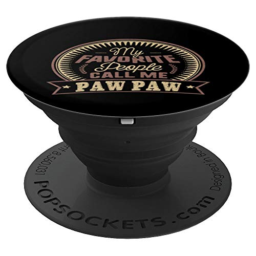 My Favorite People Call Me Paw Paw Pop Socket - PopSockets Grip and Stand for Phones and Tablets]()