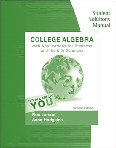 Student solutions manual for larsonhodgkins college algebra with student solutions manual for larsonhodgkins college algebra with applications for business and life sciences 2nd 2nd edition fandeluxe Image collections