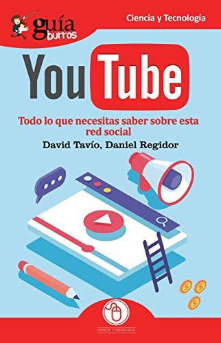 GuíaBurros Youtube: Todo lo que necesitas saber sobre esta red social: 58 por David Tavío,Daniel Regidor