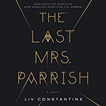 The Last Mrs. Parrish: A Novel Audiobook by Liv Constantine Narrated by Suzanne Elise Freeman, Meghan Wolf