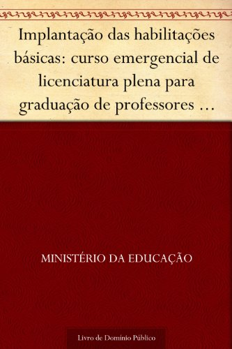 Implantação das habilitações básicas: curso emergencial de licenciatura plena para graduação de professores de habilitações básicas - subsídios para formação pedagógica orientação educacional...