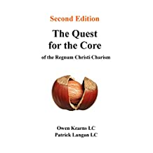 The Quest for the Core: of the Regnum Christi Charism