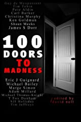 100 Doors To Madness: One hundred of the very best tales of short form terror by modern authors of the macabre. Paperback