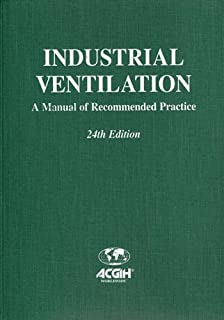 industrial ventilation a manual of recommended practice for design rh amazon com industrial ventilation a manual of recommended practice for design 28th edition industrial ventilation a manual of recommended practice for design 29th edition