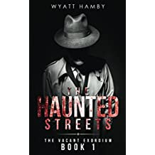 The Haunted Streets (The Vacant Exordium)