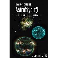 Astrobiyoloji: Dünyada ve Evrende Yaşam